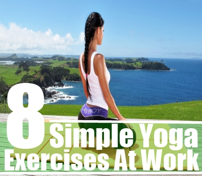 simple yoga exercises at work  how to do yoga exercises