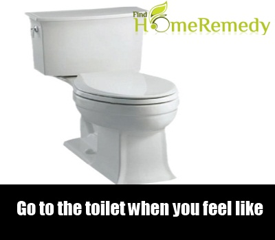 Go to the toilet when you feel like