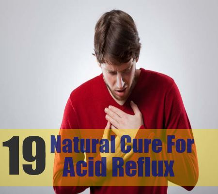 19 Natural Cure For Acid Reflux