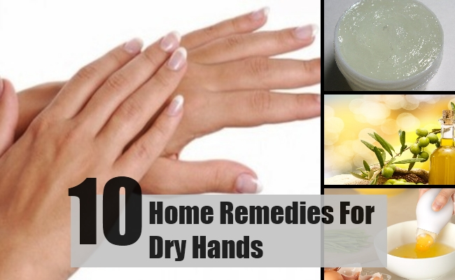 10 Home Remedies For Dry Hands - Natural Treatments & Cure