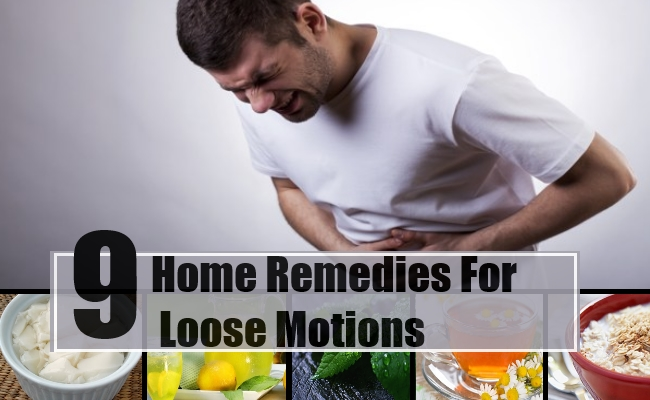 Best Home Remedies For Loose Motions Natural Treatments