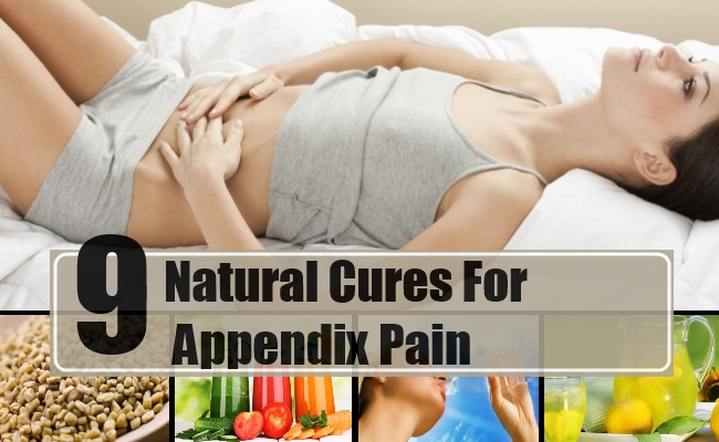 Top 9 Natural Cures For Appendix Pain