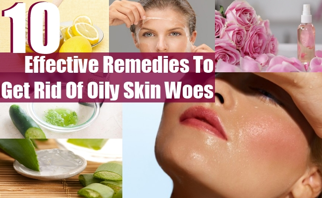 Get Rid Of Oily Skin Woes