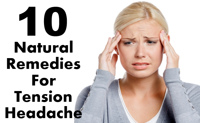 10 Effective Natural Remedies For Tension Headache | Find ...