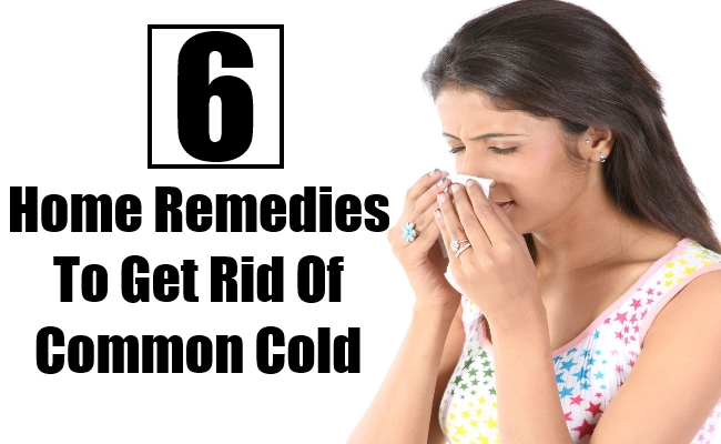 Remedies To Get Rid Of Common Cold