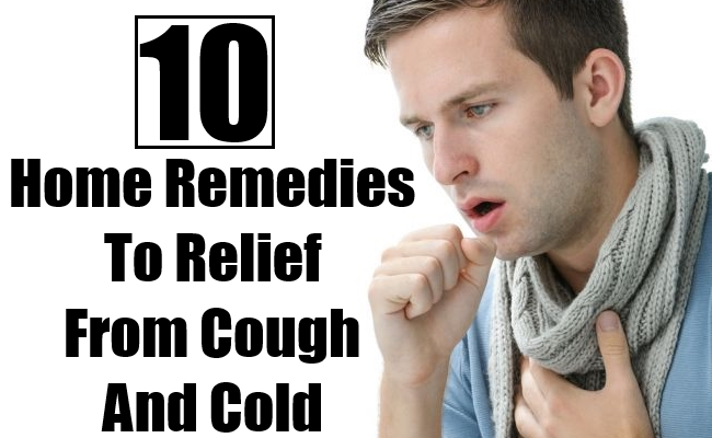 Home Remedies To Relief From Cough And Cold