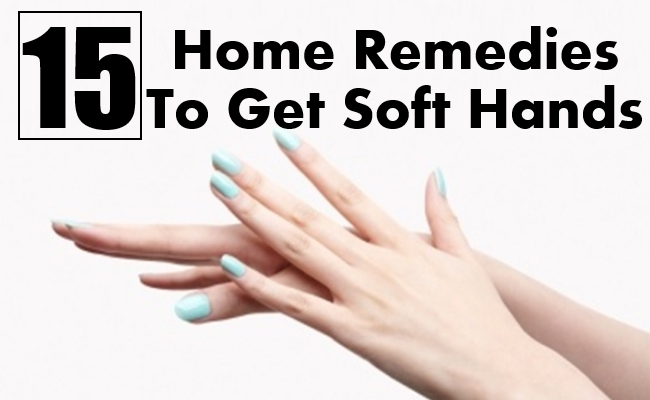 Home Remedies To Get Soft Hands