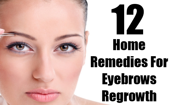 Top 12 Effective Home Remedies For Eyebrows Regrowth ...