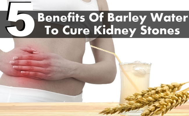 Benefits Of Barley Water To Cure Kidney Stones