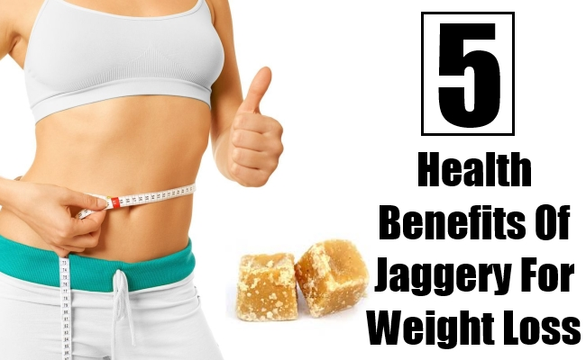 Health Benefits Of Jaggery For Weight Loss