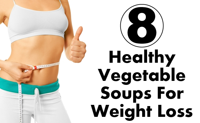 Healthy Vegetable Soups For Weight Loss