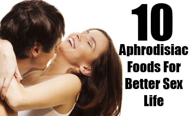 Aphrodisiac Foods For Better Sex Life