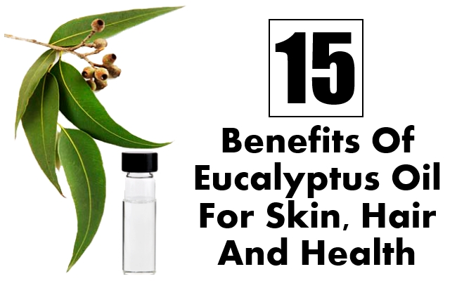 15 Amazing Benefits Of Eucalyptus Oil For Skin Hair And