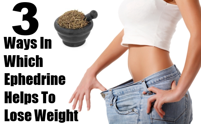 Ephedrine Helps To Lose Weight