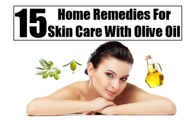 Home Remedies For Skin Care With Olive Oil