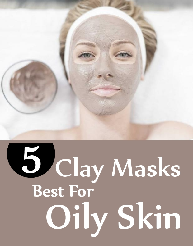 Clay Masks Best For Oily Skin