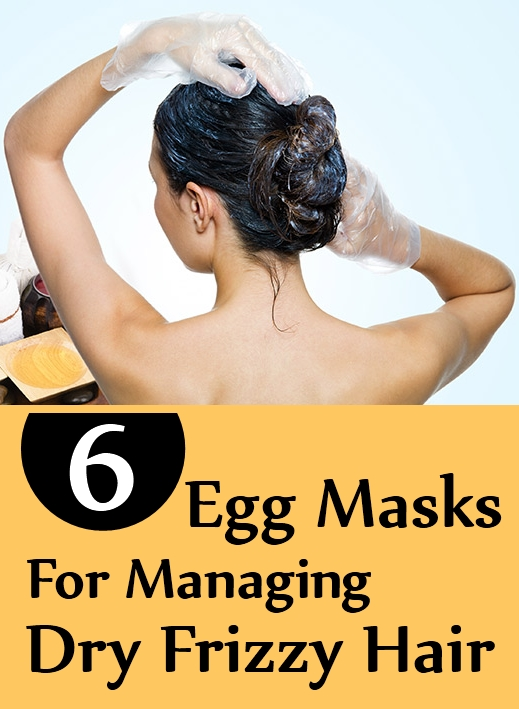 Egg Masks For Managing Dry Frizzy Hair