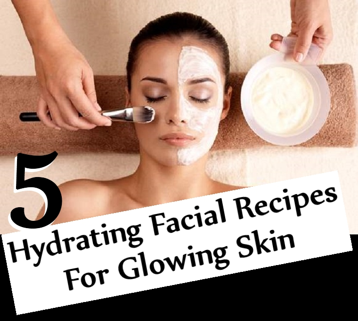 Hydrating Facial Recipes For Glowing Skin