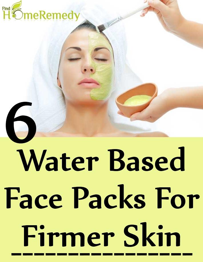 Amazing Water Based Face Packs For Firmer Skin