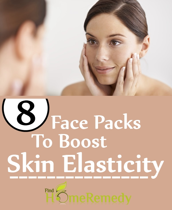 Face Packs To Boost Skin Elasticity