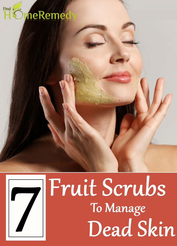 Fruit Scrubs To Manage Dead Skin