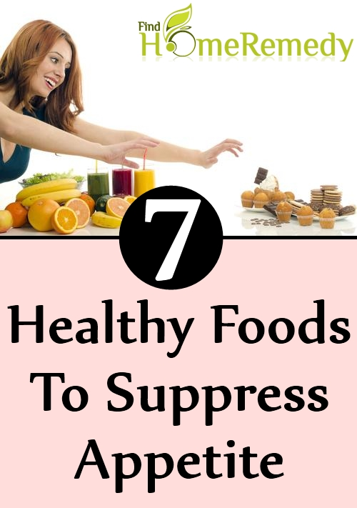 7 Healthy Foods To Suppress Appetite