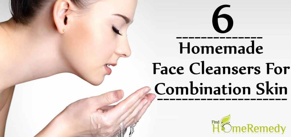 Homemade Face Cleansers For Combination Skin