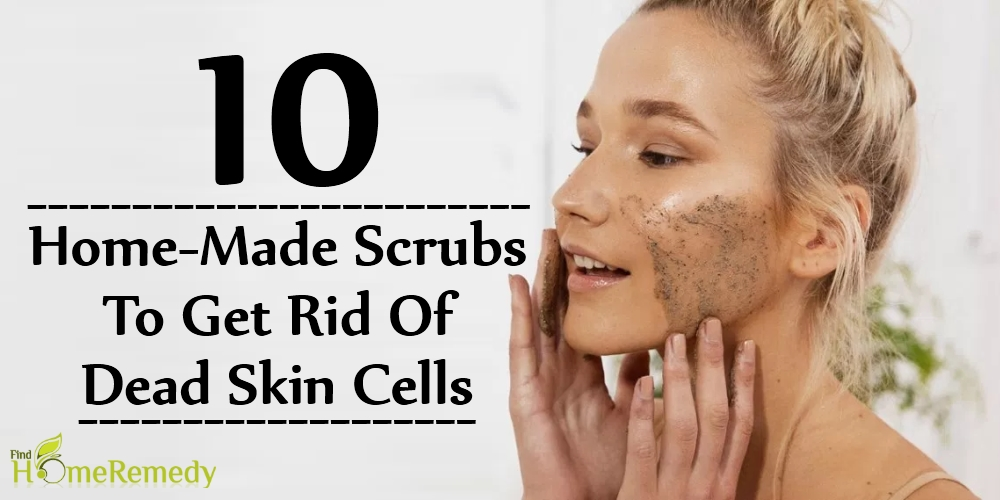 Homemade Scrubs To Get Rid Of Dead Skin Cells