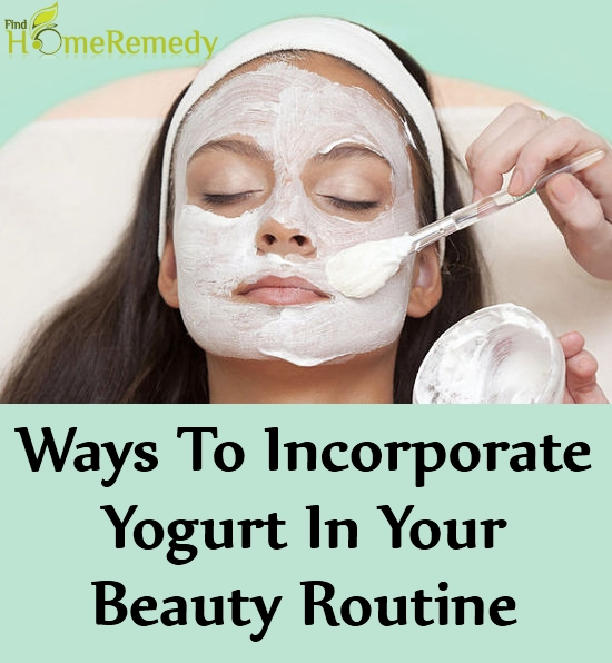 Ways To Incorporate Yogurt In Your Beauty Routine