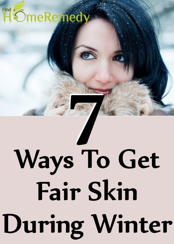 Ways To Get Fair Skin During Winter
