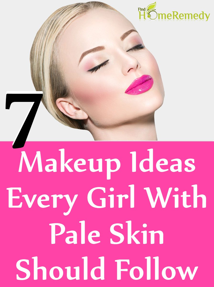 7 Makeup Ideas Every Girl With Pale Skin Should Follow