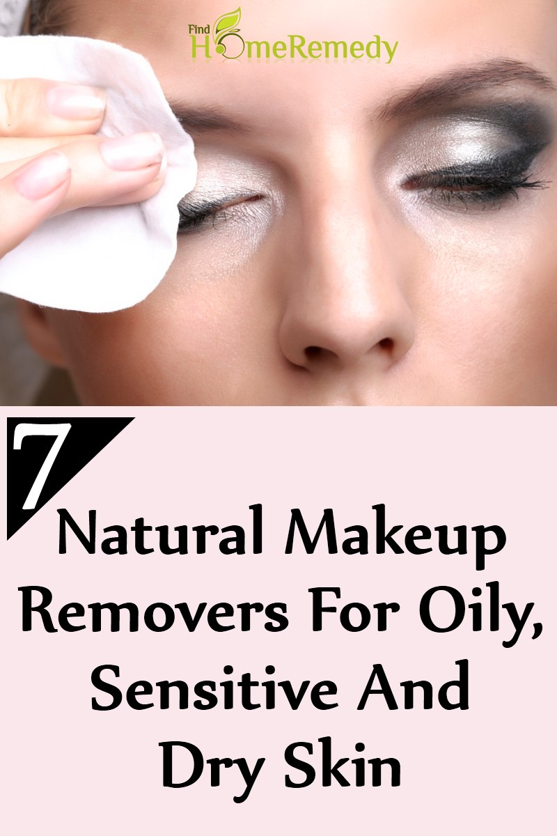 Natural Makeup Removers For Oily, Sensitive And Dry Skin