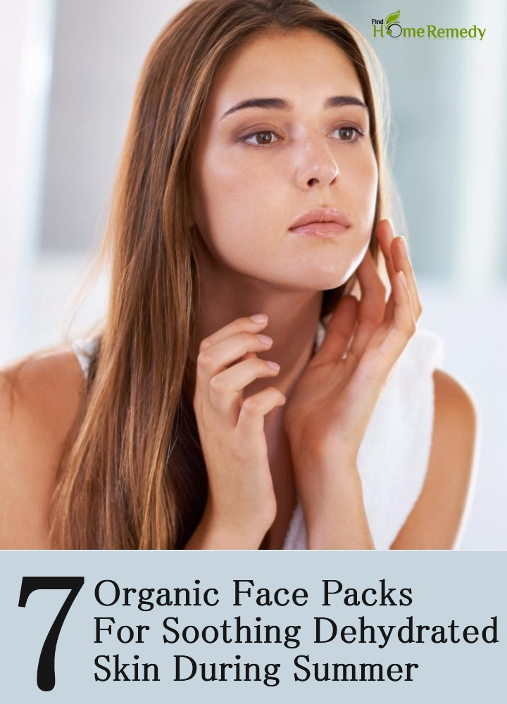 Organic Face Packs For Soothing Dehydrated Skin During Summer