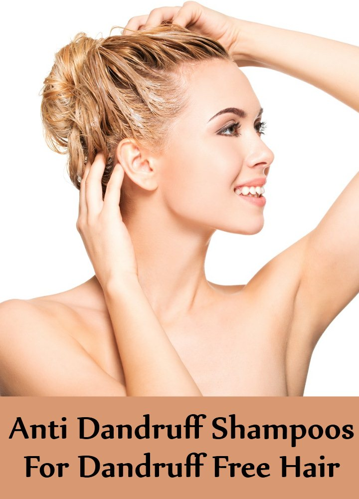 Anti Dandruff Shampoos For Dandruff Free Hair