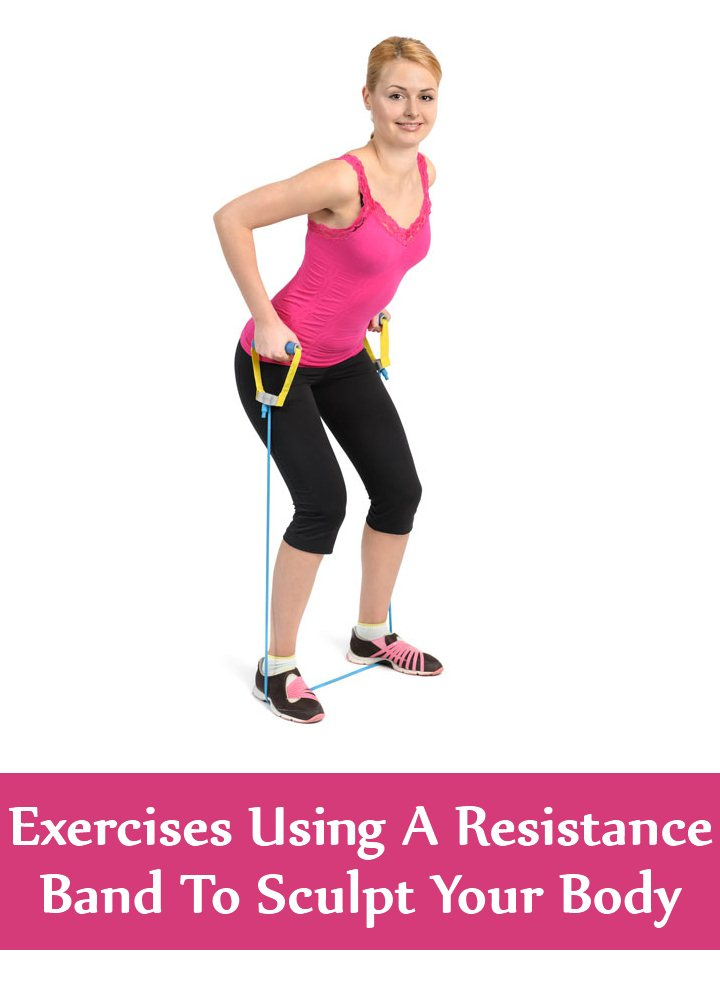 Exercises Using A Resistance Band To Sculpt Your Body
