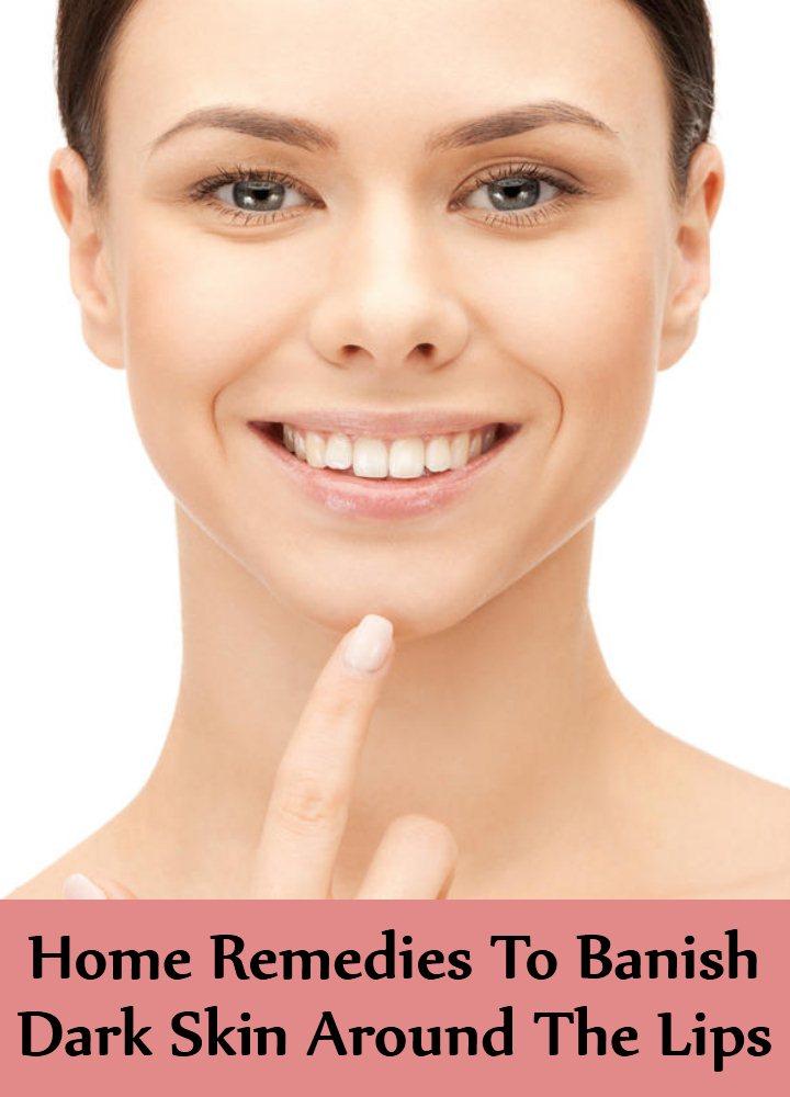Home Remedies To Banish Dark Skin Around The Lips
