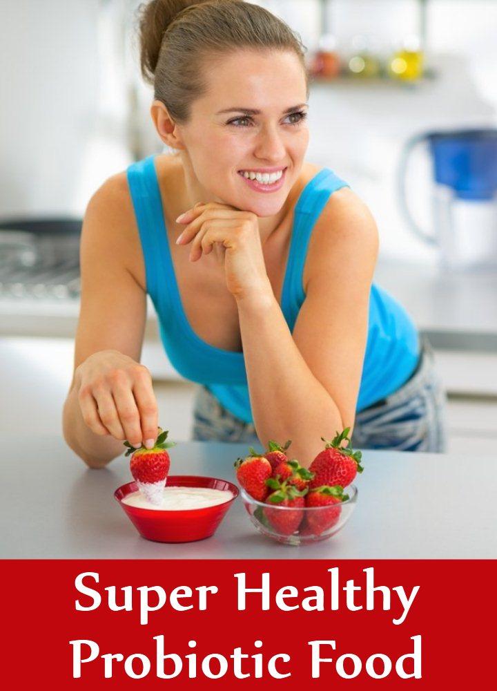 Super Healthy Probiotic Food