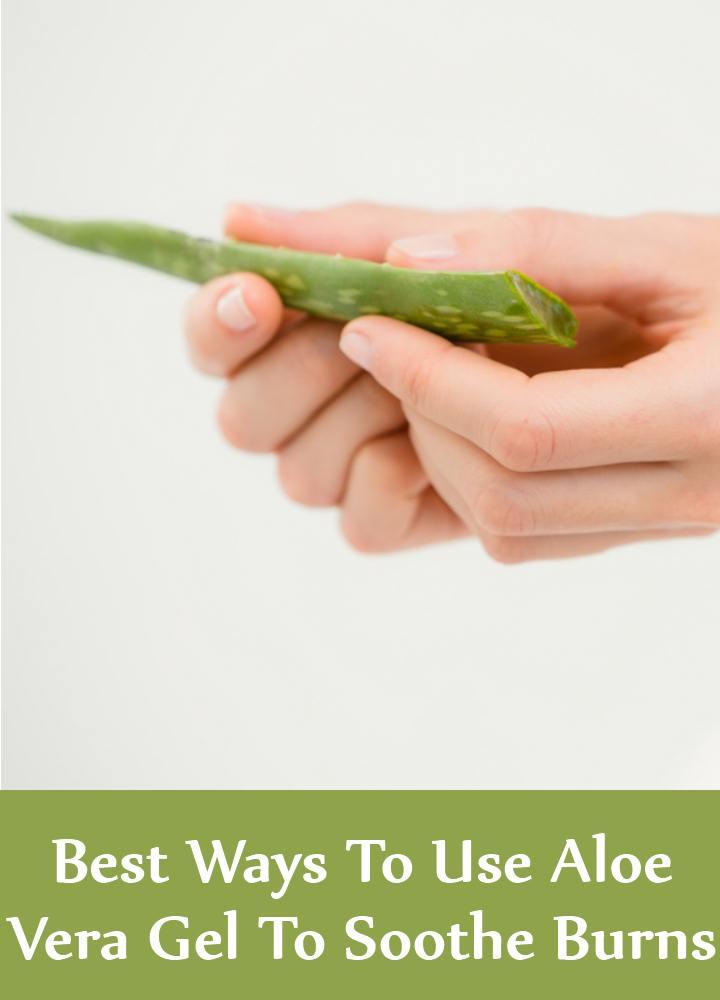 6 Best Ways To Use Aloe Vera Gel To Soothe Burns
