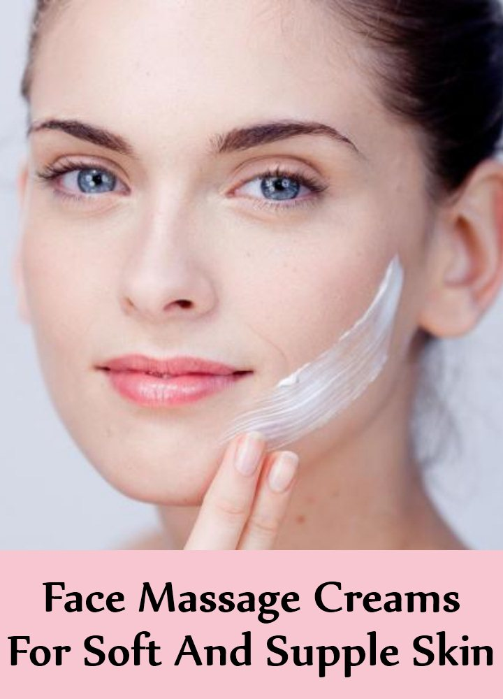 Face Massage Creams For Soft And Supple Skin