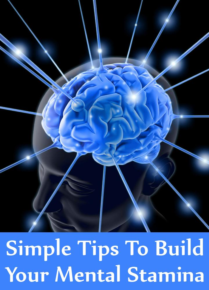 Simple Tips To Build Your Mental Stamina