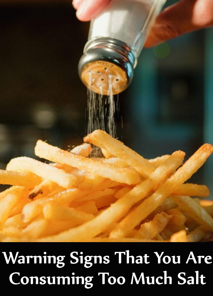 5 Warning Signs That You Are Consuming Too Much Salt