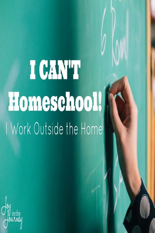I CAN'T Homeschool, I Work OUTSIDE the Home!  I Can't Homeschool because I work outside the home is a reason some parents may give. Can you homeschool while working? Yes! Read this post to learn more!