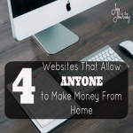 4 Websites That Allow Anyone to Make Money From Home