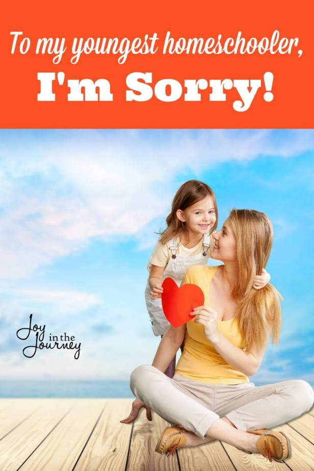 To my youngest homeschooler, Youngest homeschooler, I'm sorry that to many I've failed. I'm sorry. I know homeschooling is not as fun as it was for your siblings.
