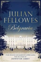 Belgravia by Julian Fellows