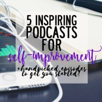 5 inspiring podcasts for self-improvement