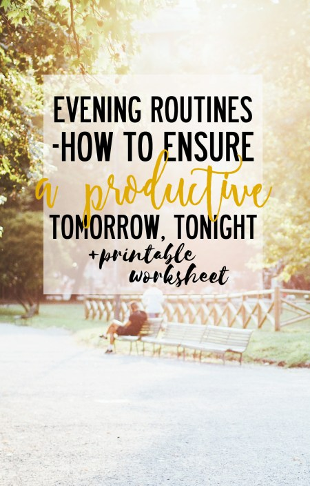 Evening Routines How to ensure a productive tomorrow tonight