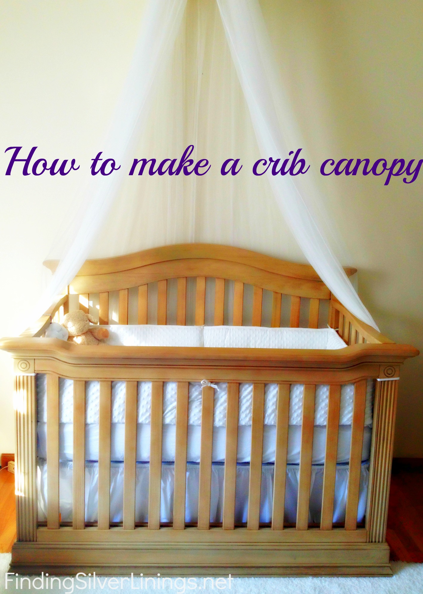 How to make a crib canopy finding silver linings for Diy baby crib canopy