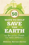 50 Ways to Help Save the Earth: How You and Your Church Can Make a Difference