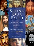 Seeing Our Faith: Creative Ideas for Working with Images of Christ